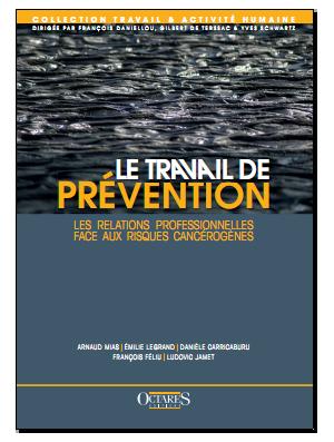 Le travail de prévention - Les relations professionnelles face aux risques cancérogènes