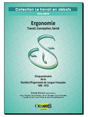 Ergonomie - Travail, Conception, Santé - Cinquantenaire de la Société d'ergonomie de langue française