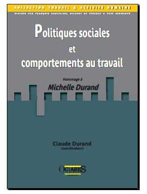 Politiques sociales et comportements au travail - Hommage à Michelle Durand