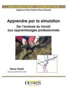 Apprendre par la simulation - De l'analyse du travail aux apprentissages professionnels