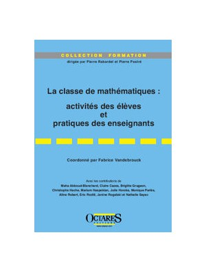 La classe de mathématiques : activités des élèves et pratiques des enseignants