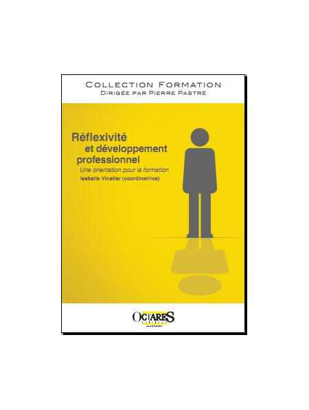Réflexivité et développement professionnel - Une orientation pour la formation