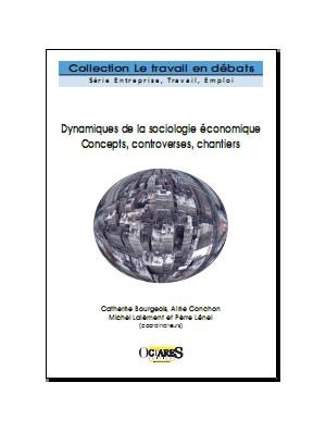Dynamiques de la sociologie économique - Concepts, controverses, chantiers