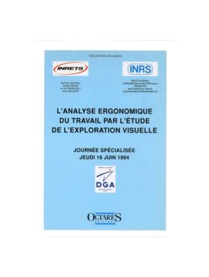 L'analyse ergonomique du travail par l'étude de l'exploration visuelle. Journée spécialisée INRETS/INRS/DGA