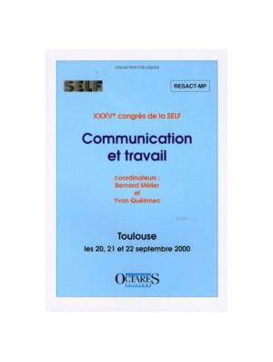Communication et travail. Actes du XXXVème congrès de la SELF