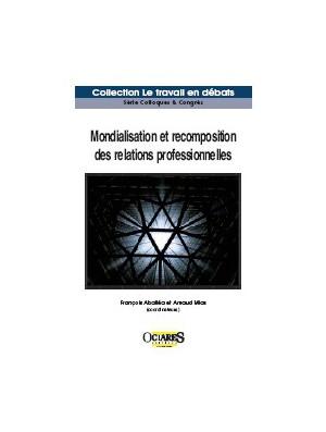 Mondialisation et recomposition des relations professionnelles : un état des lieux