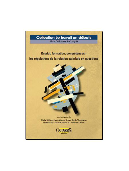 Emploi, formation, compétences : les régulations de la relation salariale en questions