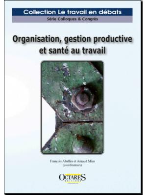 Organisation, gestion productive et santé au travail