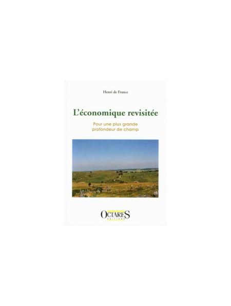 L'économique revisitée - Pour une plus grande profondeur de champ