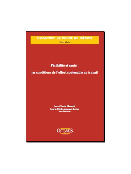 Pénibilité et santé : les conditions de l'effort soutenable au travail