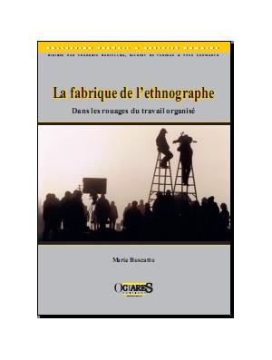 La fabrique de l'ethnographe - Dans les rouages du travail organisé