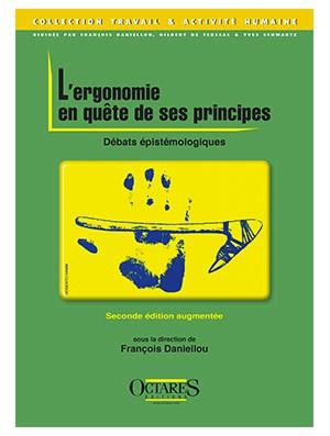 L'ergonomie en quête de ses principes - Débats épistémologiques (seconde édition augmentée)