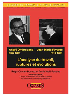 André Ombredane Jean-Marie Faverge - L'analyse du travail, ruptures et évolutions