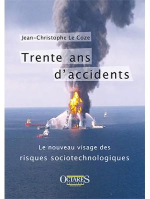 Trente ans d'accidents - Le nouveau visage des risques sociotechnologiques