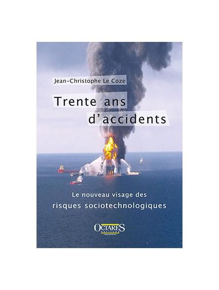 Trente ans d'accidents - Le nouveau visage des risques sociologiques
