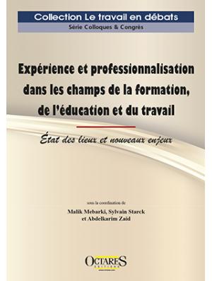 Expérience et professionnalisation dans les champs  de la formation, de l'éducation et du travail