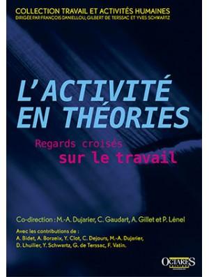 L'activité en théories - Regards croisés sur le travail