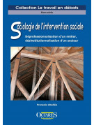 Sociologie de l'intervention sociale - Déprofessionnalisation d'un métier, désinstitutionnalisation d'un secteur