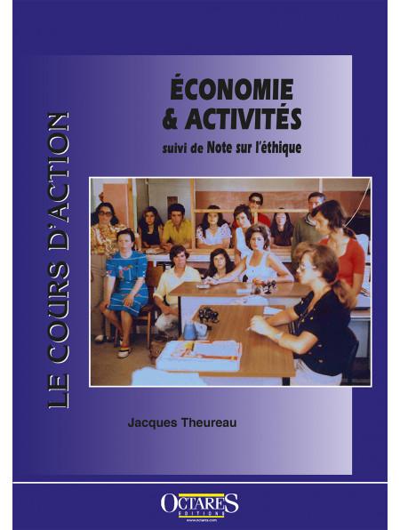 Le cours d'action : Économie & Activités suivi de Note sur l'éthique