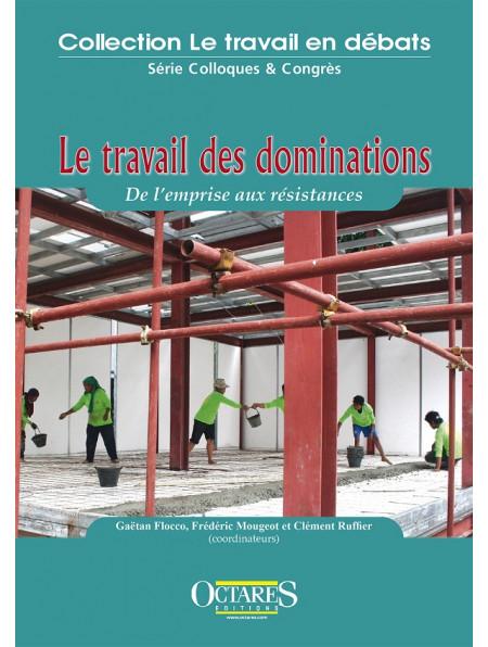 Vignette document Le  travail des dominations  : de l'emprise aux résistances