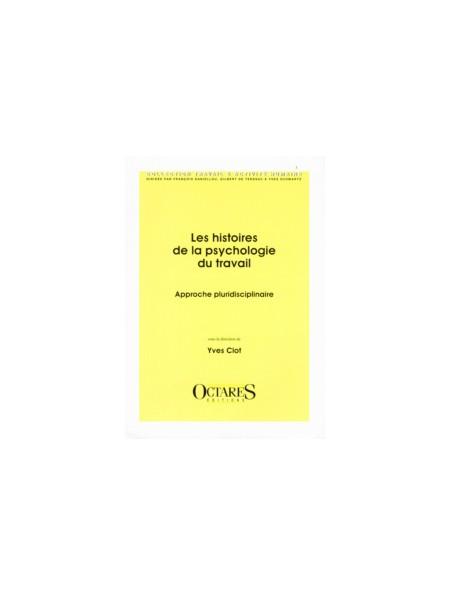Les histoires de la psychologie du travail - Approche pluridisciplinaire