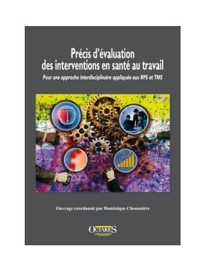 Précis d'évaluation des interventions  en santé au travail - Pour une approche interdisciplinaire appliquée aux RPS et TMS