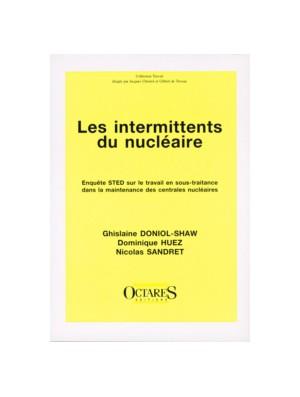 Les intermittents du nucléaire - Enquête STED sur le travail en sous-traitance dans la maintenance des centrales nucléaires