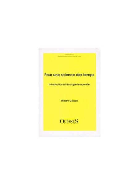 Pour une science des Temps - Introduction à l'écologie temporelle