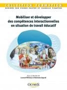 Mobiliser et développer des compétences interactionnelles en situation de travail éducatif
