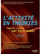 L'activité en théories – Regards croisés sur le travail (Tome 2)