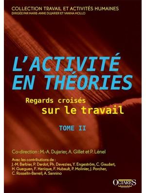 L'activité en théories – Regards croisés sur le travail (Tome II)