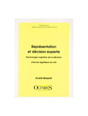 Représentation et décision experte - Psychologie cognitive de la décision chez les aiguilleurs du ciel