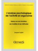 L'analyse psychologique de l'activité en ergonomie - Aperçu sur son évolution, ses modèles et ses méthodes
