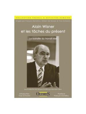 Alain Wisner et les tâches du présent - La bataille du travail réel