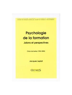 Psychologie de la formation - Jalons et perspectives (Choix de textes 1955-2002)