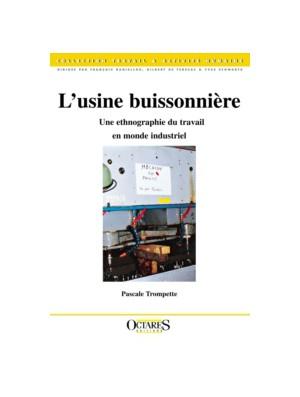 L'usine buissonnière - Une ethnographie du travail en monde industriel