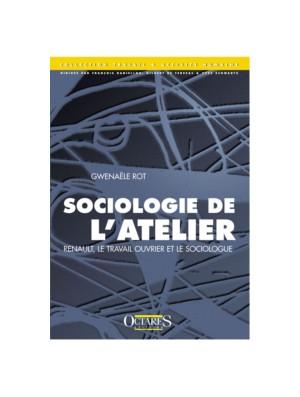 Sociologie de l'atelier - Renault, le travail ouvrier et le sociologue