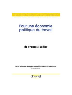 Pour une économie politique du travail - Morale et action dans l'œuvre de François Sellier