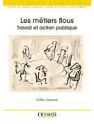 Les métiers flous - Travail et action publique (seconde édition augmentée)