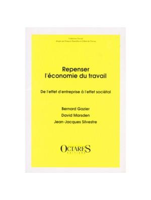 Repenser l'économie du travail - De l'effet d'entreprise à l'effet sociétal