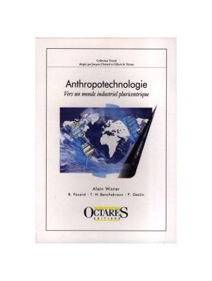 Anthropotechnologie - Vers un monde industriel pluricentrique