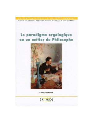 Le paradigme ergologique ou un métier de Philosophe
