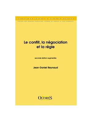 Le conflit, la négociation et la règle