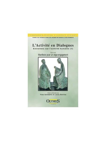 L'activité en dialogues - Entretiens sur l'activité humaine (II)