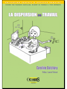 La dispersion au travail